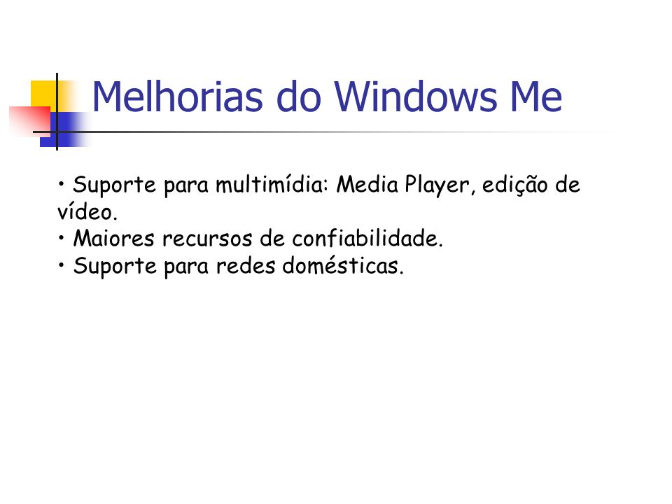Melhorias do Windows Me