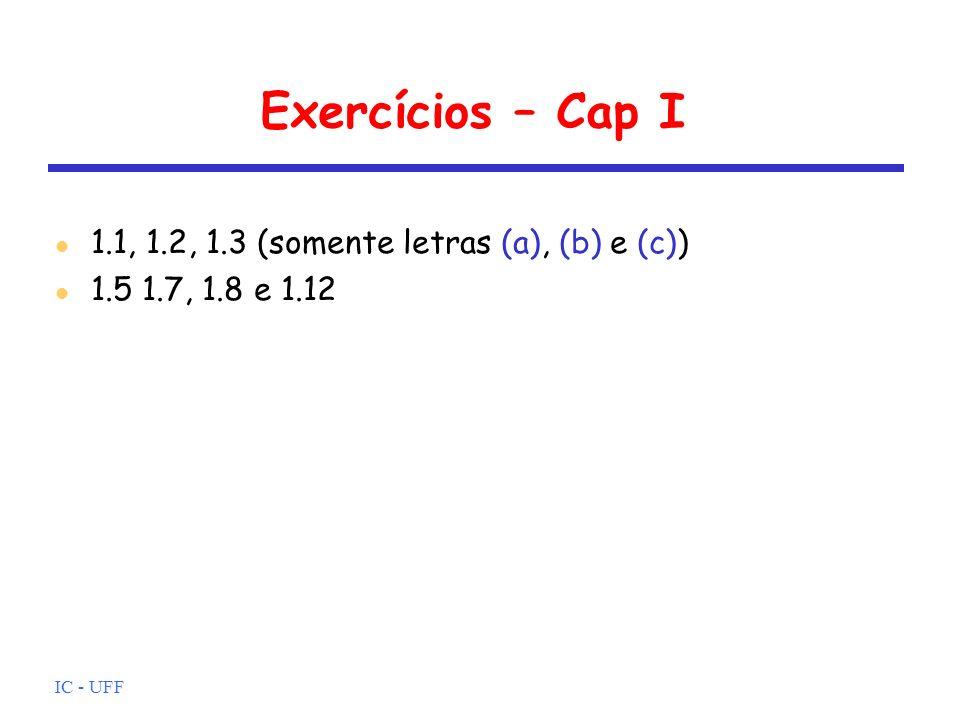 Exercícios – Cap I 1.1, 1.2, 1.3 (somente letras (a), (b) e (c))