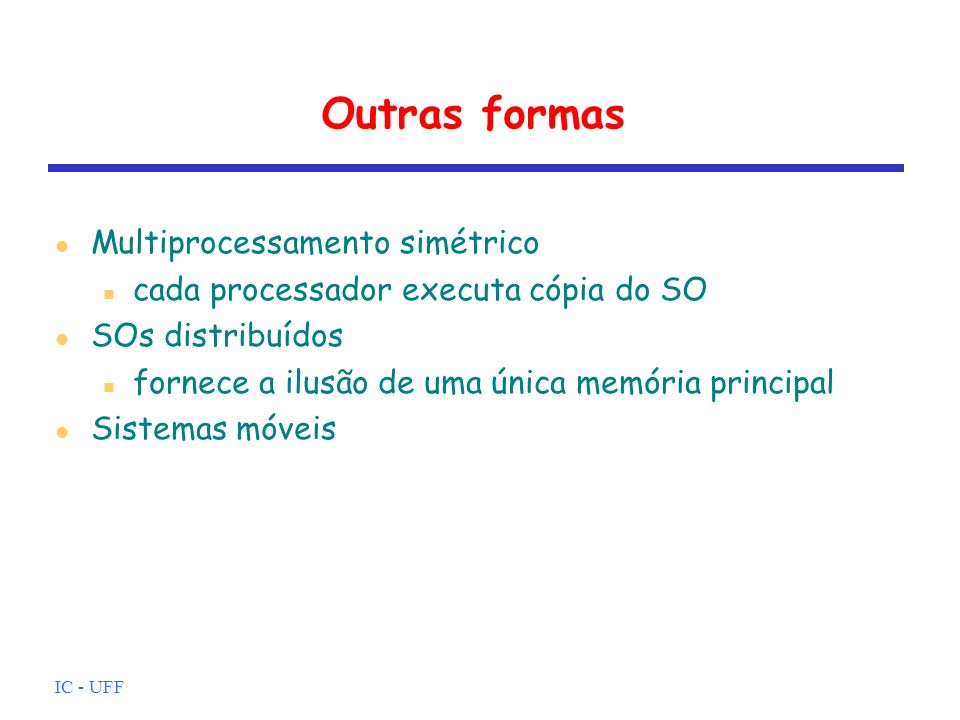 Outras formas Multiprocessamento simétrico