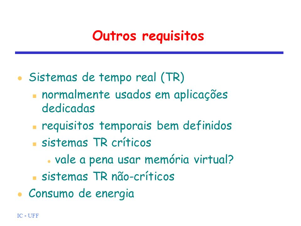Outros requisitos Sistemas de tempo real (TR)