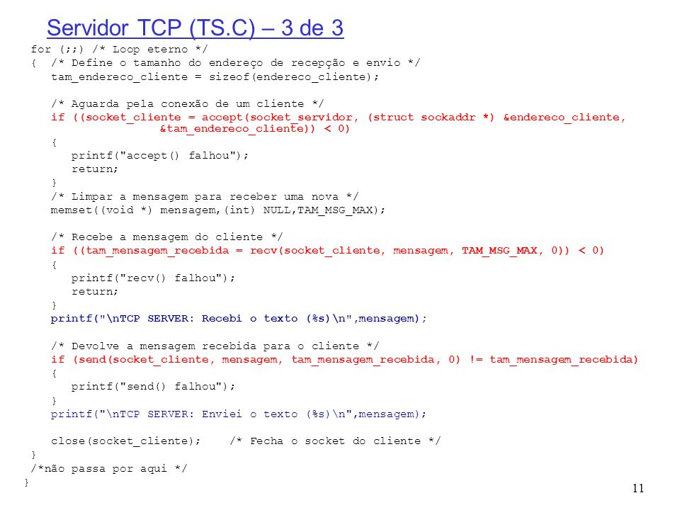 Servidor TCP (TS.C) – 3 de 3 for (;;) /* Loop eterno */
