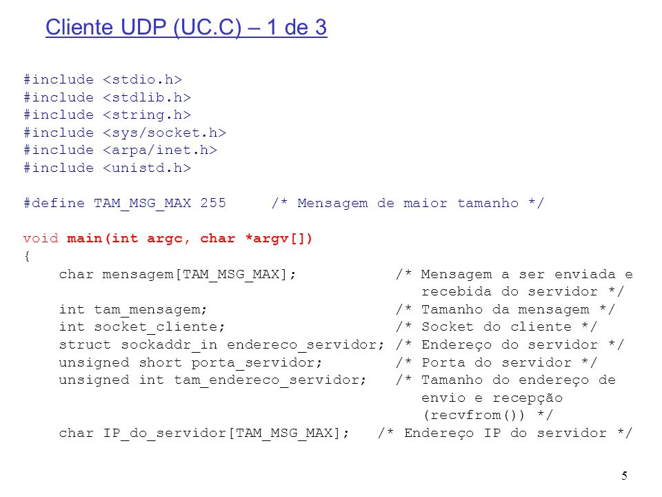Cliente UDP (UC.C) – 1 de 3 #include <stdio.h>
