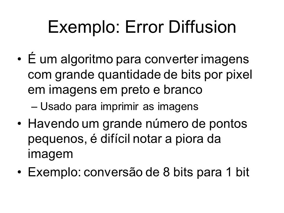 Exemplo: Error Diffusion