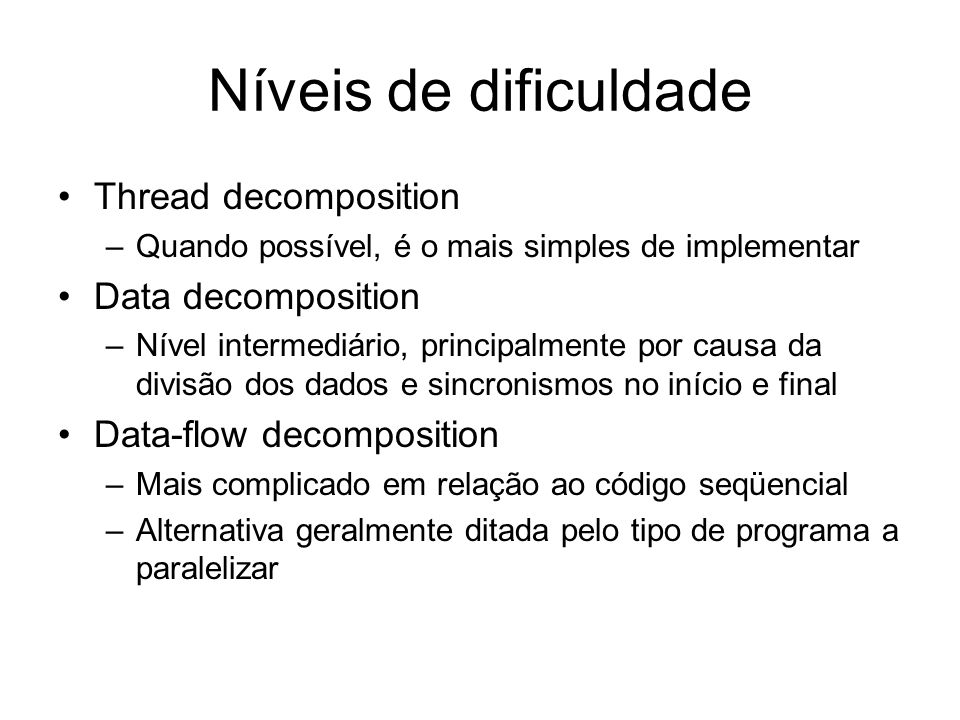 Níveis de dificuldade Thread decomposition Data decomposition