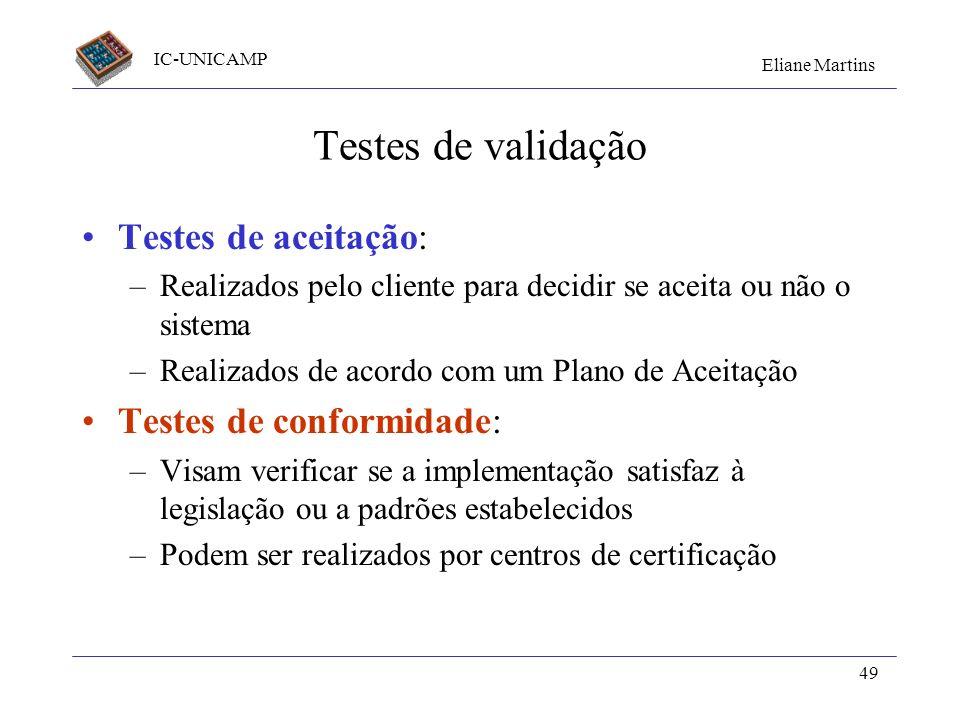 Testes de validação Testes de aceitação: Testes de conformidade: