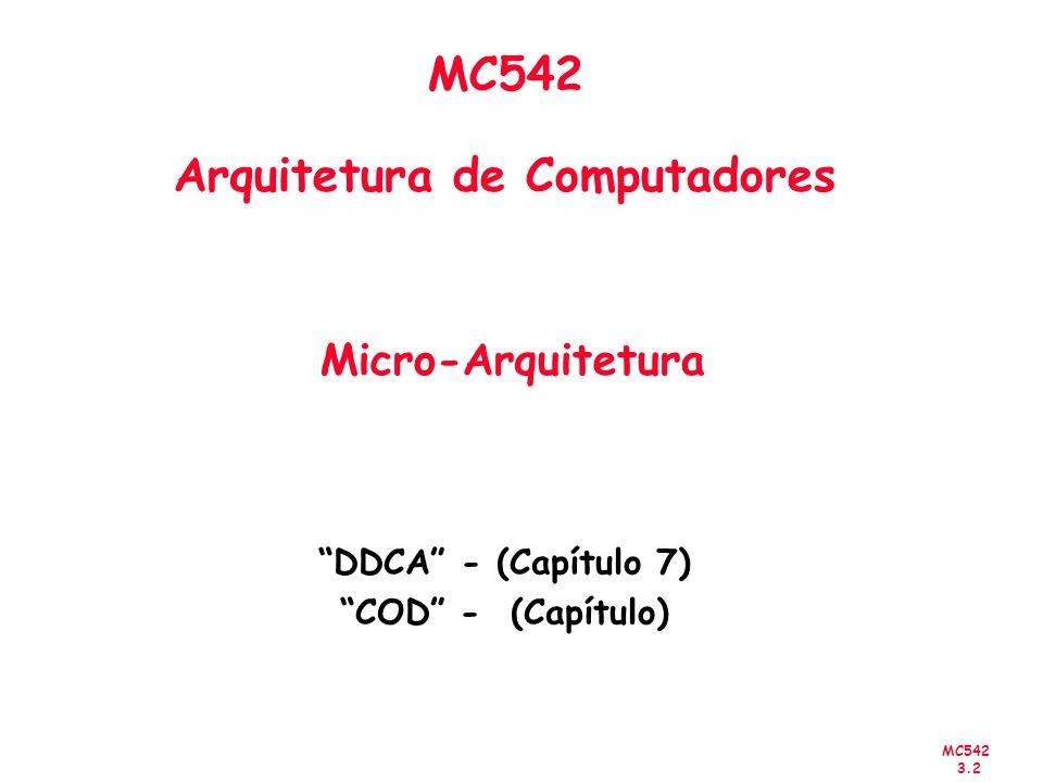 MC542 Arquitetura de Computadores Micro-Arquitetura