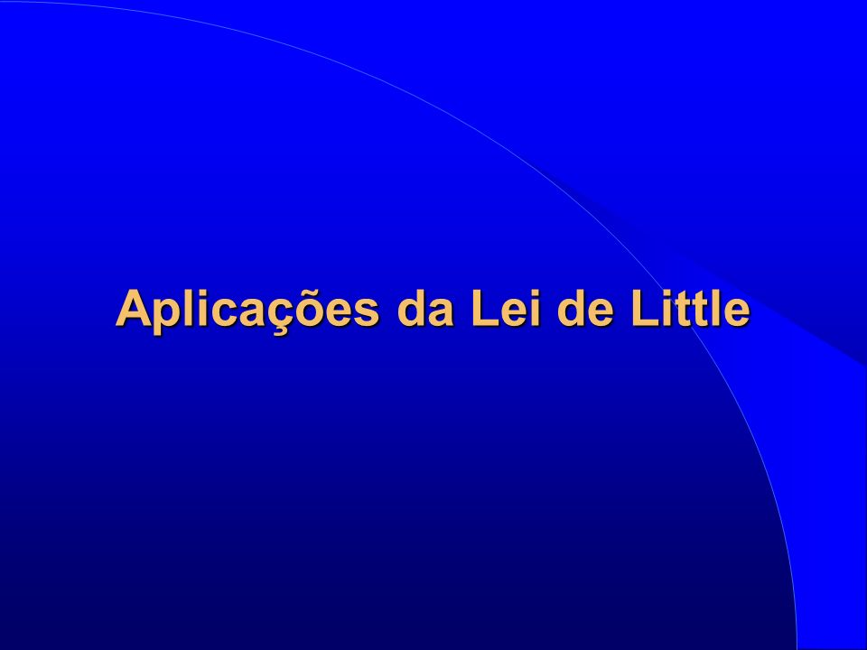 Aplicações da Lei de Little