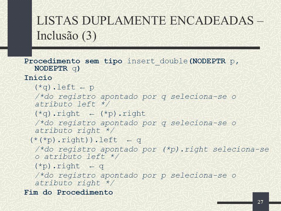LISTAS DUPLAMENTE ENCADEADAS – Inclusão (3)