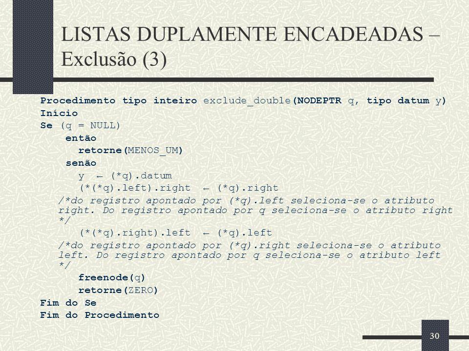 LISTAS DUPLAMENTE ENCADEADAS – Exclusão (3)