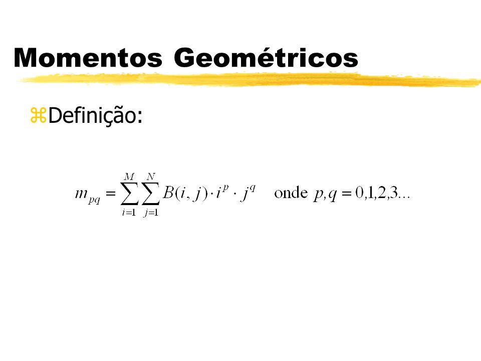 Momentos Geométricos Definição: