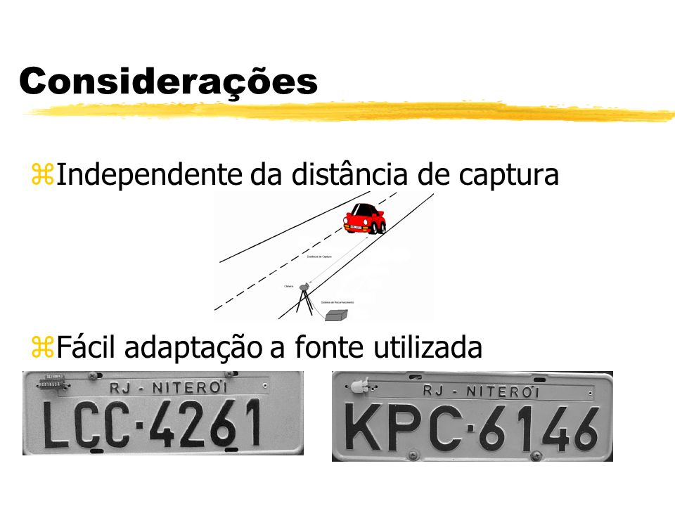 Considerações Independente da distância de captura