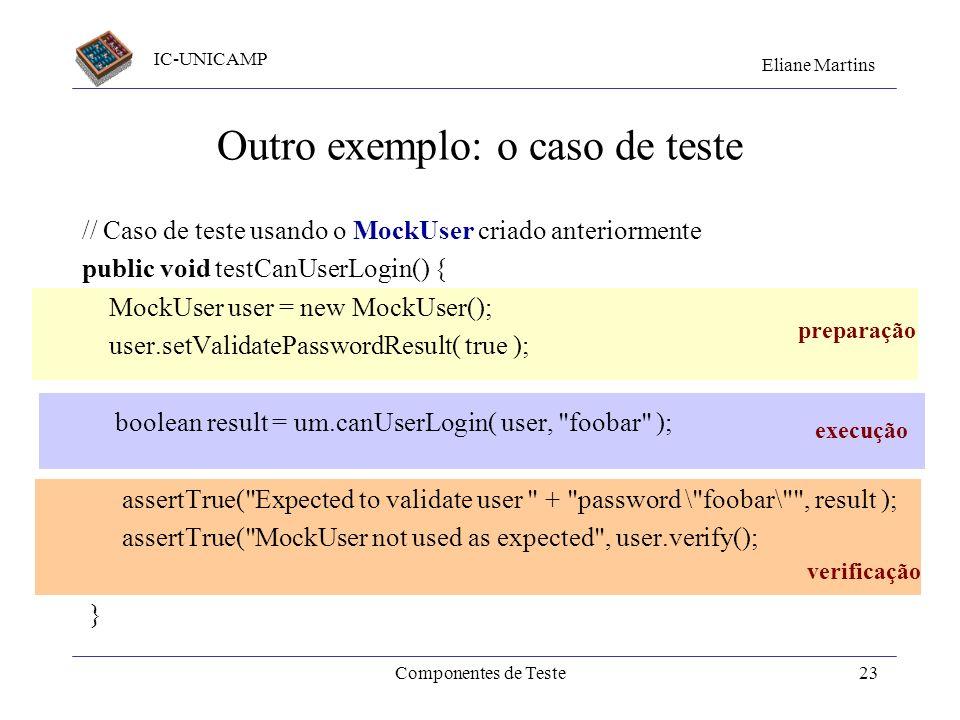 Outro exemplo: o caso de teste
