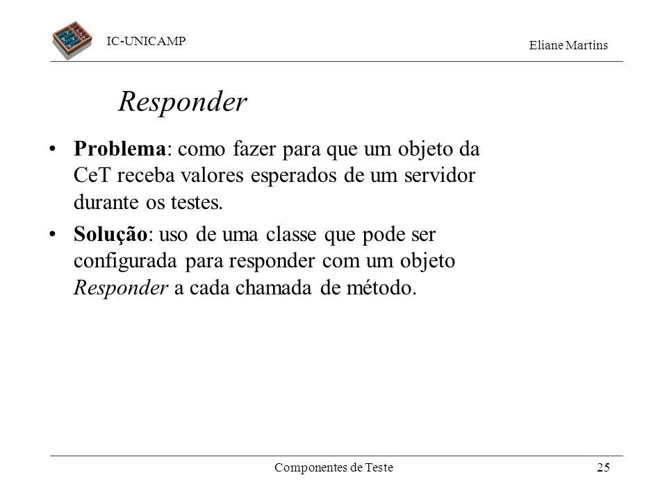 Responder Problema: como fazer para que um objeto da CeT receba valores esperados de um servidor durante os testes.