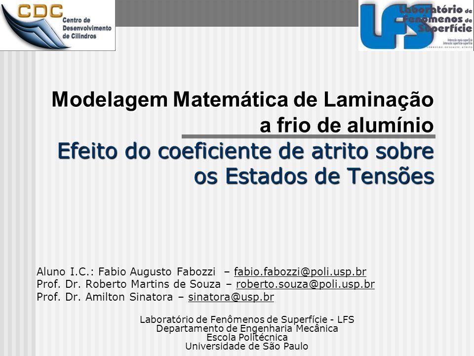 Modelagem Matemática de Laminação a frio de alumínio Efeito do coeficiente de atrito sobre os Estados de Tensões