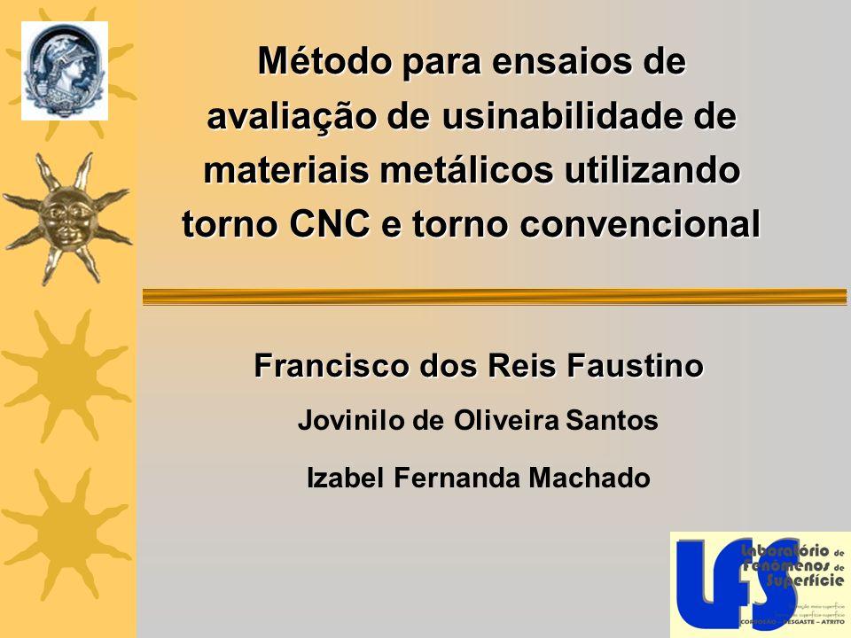 Método para ensaios de avaliação de usinabilidade de materiais metálicos utilizando torno CNC e torno convencional