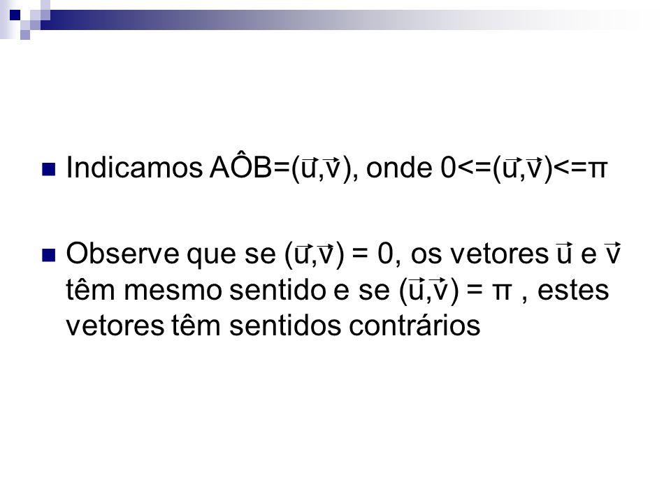 Indicamos AÔB=(u,v), onde 0<=(u,v)<=π