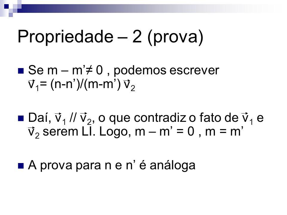 Propriedade – 2 (prova) Se m – m'≠ 0 , podemos escrever v1= (n-n')/(m-m') v2.