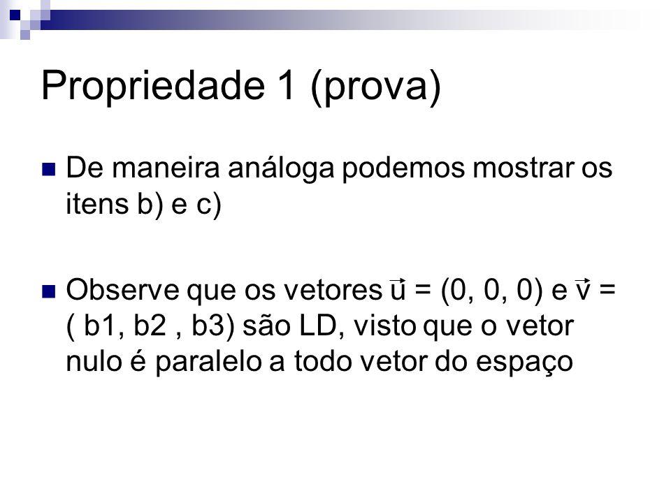 Propriedade 1 (prova) De maneira análoga podemos mostrar os itens b) e c)