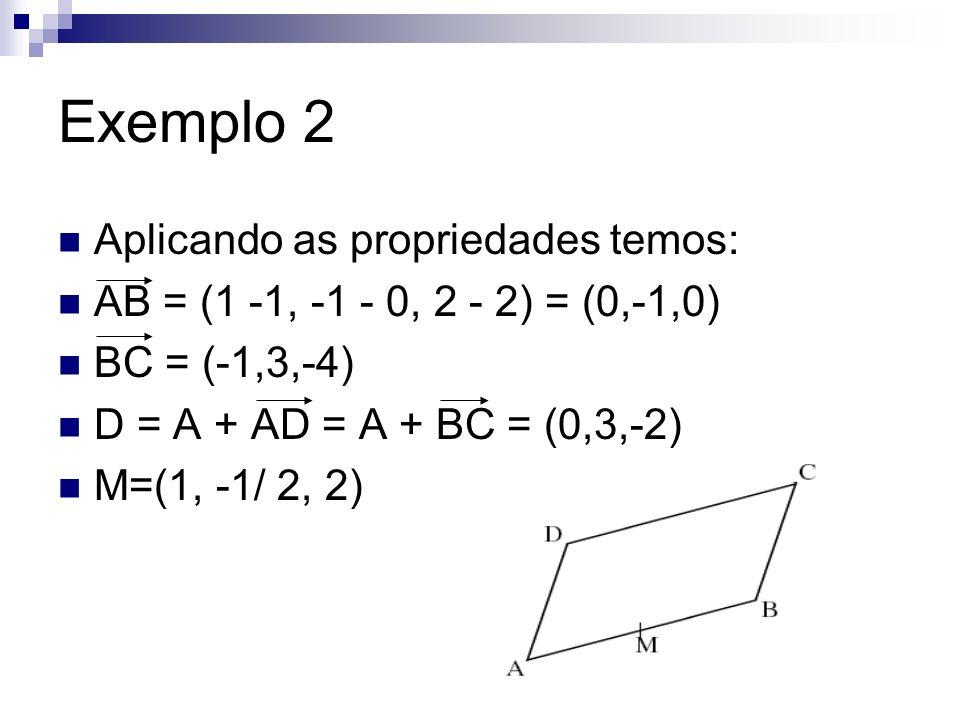 Exemplo 2 Aplicando as propriedades temos: