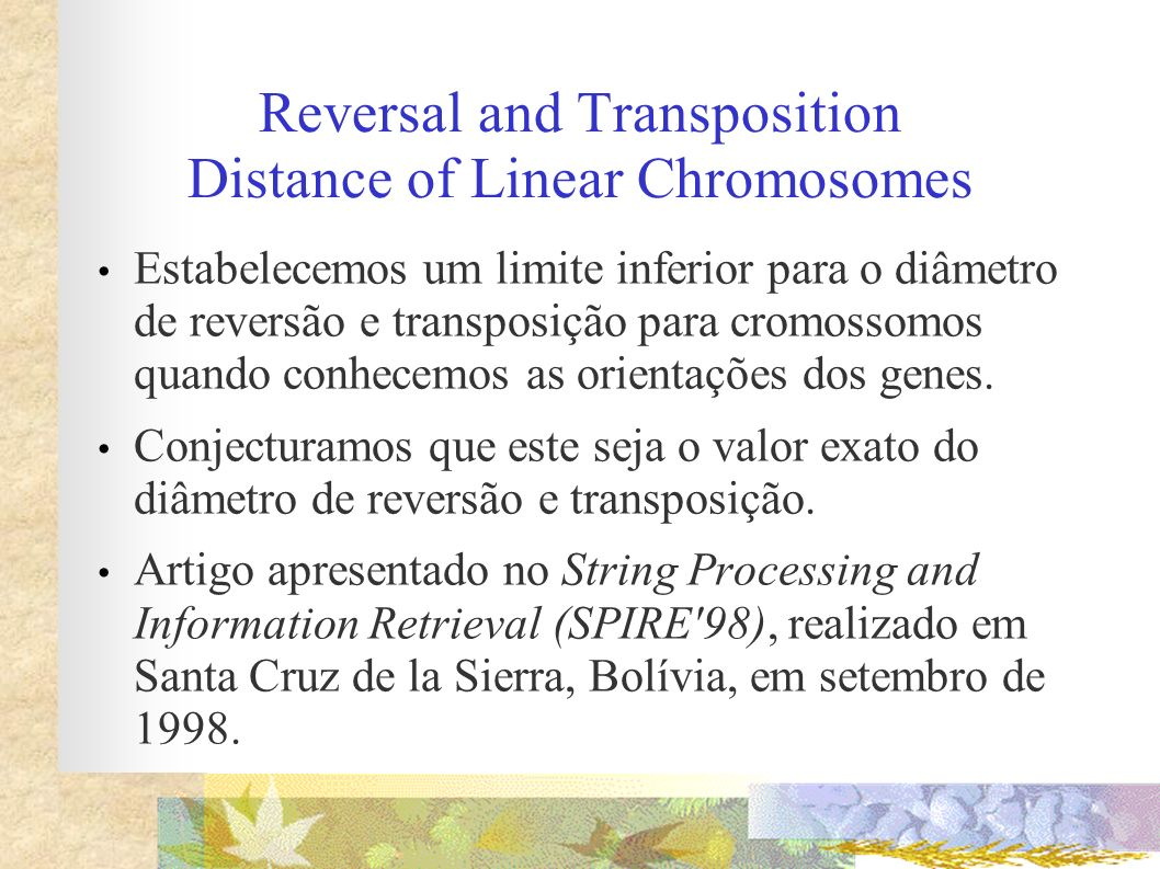 Reversal and Transposition Distance of Linear Chromosomes
