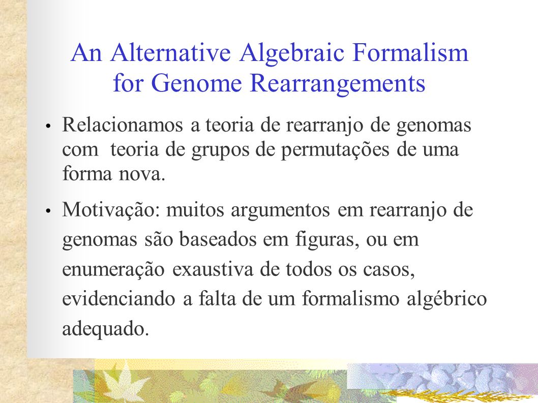 An Alternative Algebraic Formalism for Genome Rearrangements