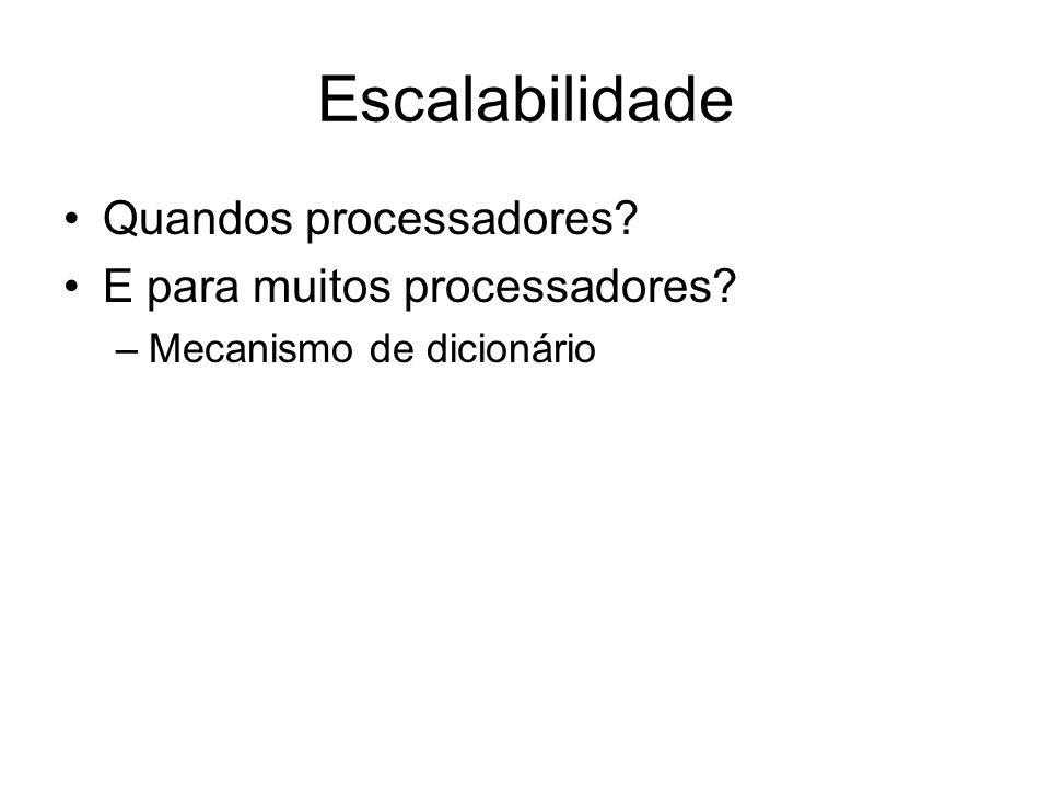 Escalabilidade Quandos processadores E para muitos processadores