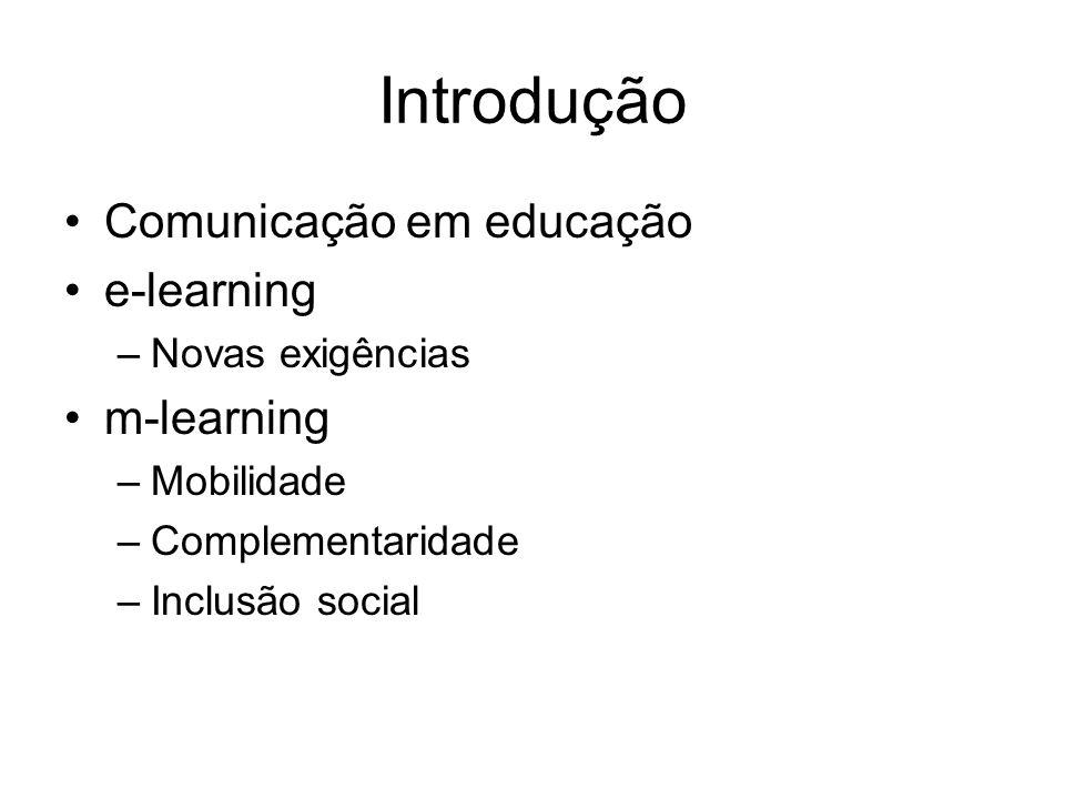 Introdução Comunicação em educação e-learning m-learning