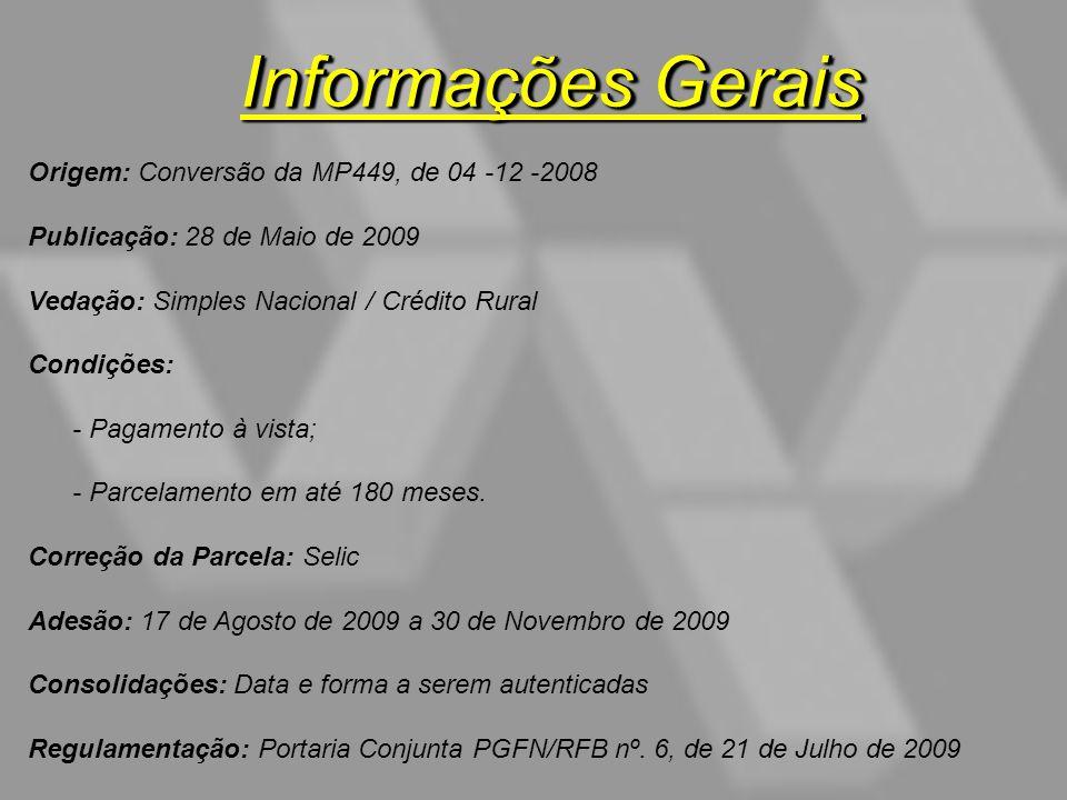 Informações Gerais Origem: Conversão da MP449, de 04 -12 -2008