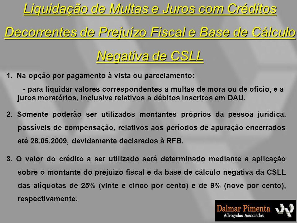 Liquidação de Multas e Juros com Créditos Decorrentes de Prejuízo Fiscal e Base de Cálculo Negativa de CSLL