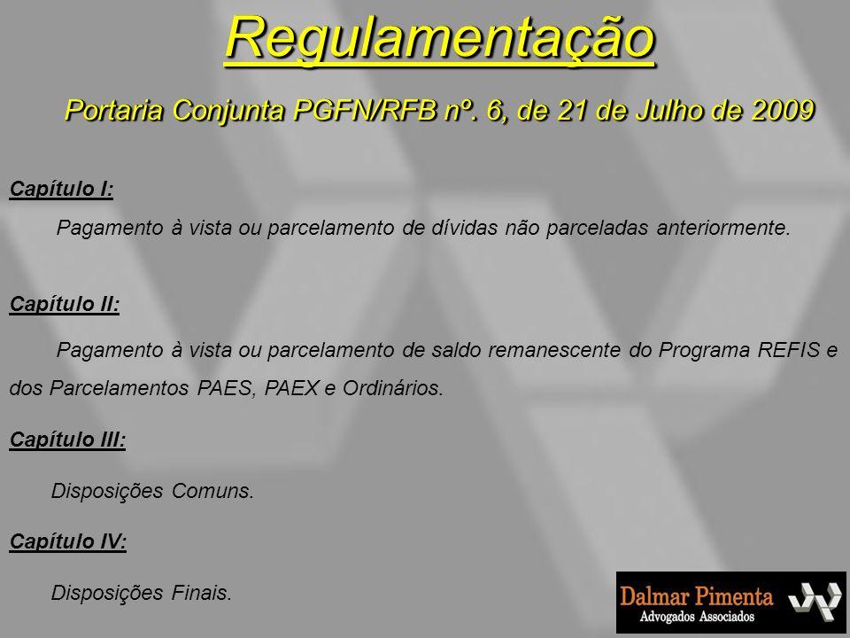 Regulamentação Portaria Conjunta PGFN/RFB nº. 6, de 21 de Julho de 2009