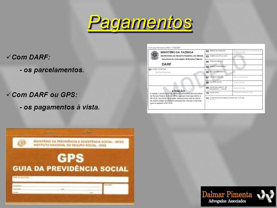 Pagamentos Com DARF: - os parcelamentos. Com DARF ou GPS: