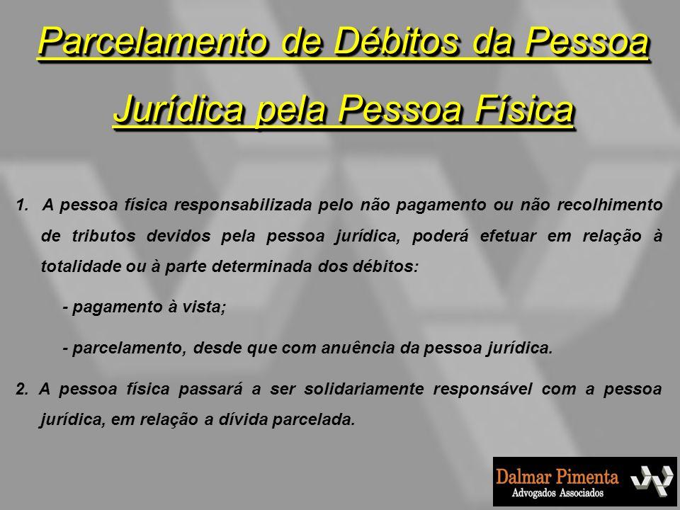 Parcelamento de Débitos da Pessoa Jurídica pela Pessoa Física