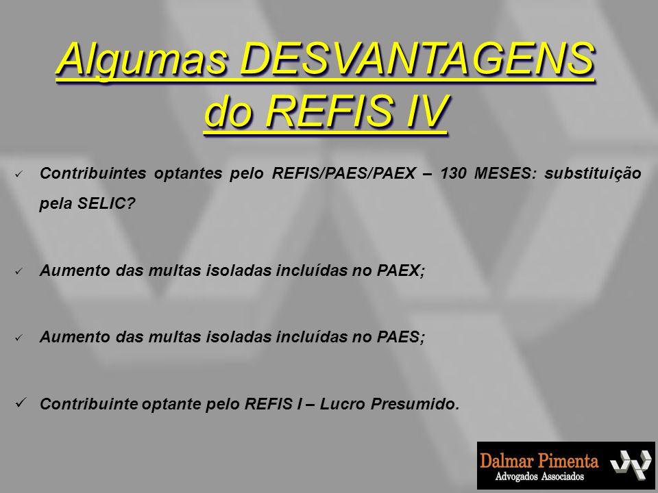 Algumas DESVANTAGENS do REFIS IV