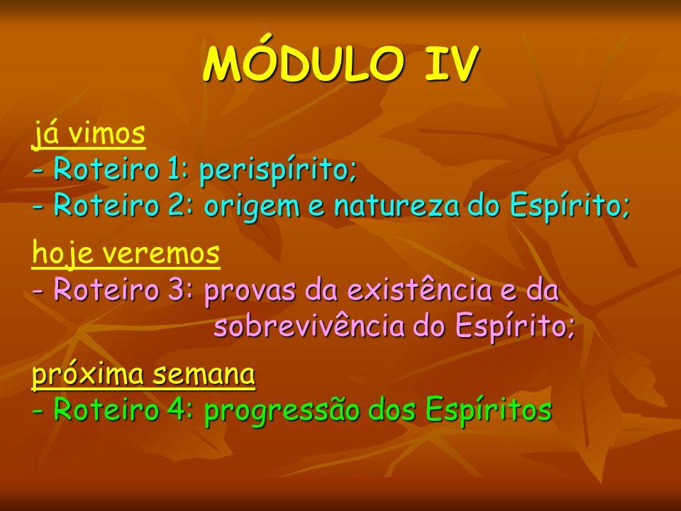 MÓDULO IV já vimos - Roteiro 1: perispírito;