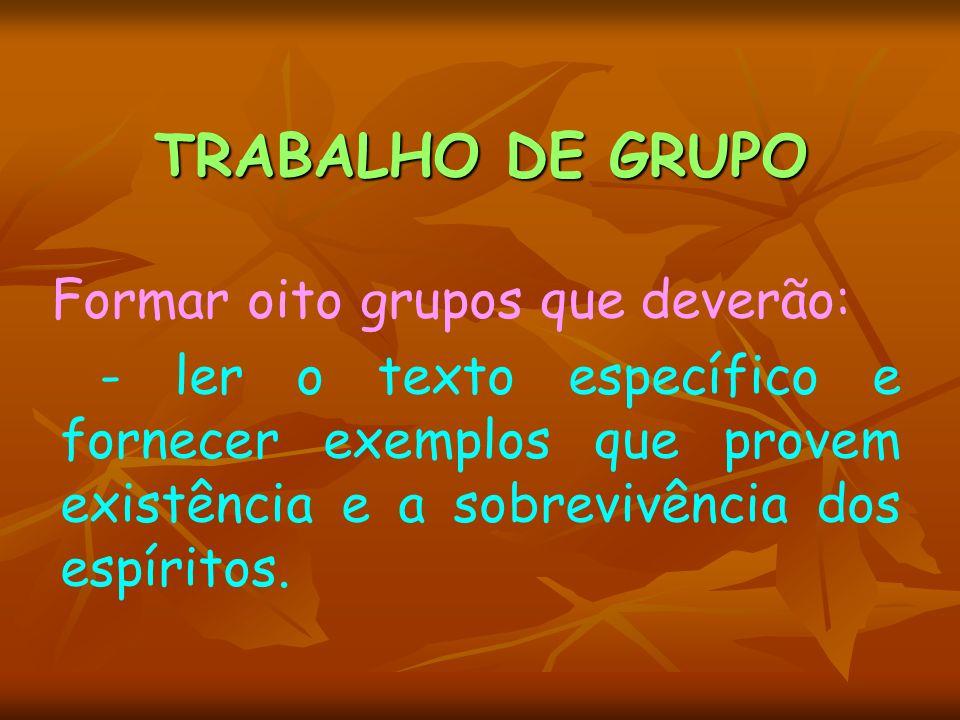 TRABALHO DE GRUPO Formar oito grupos que deverão: