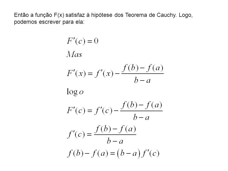 Então a função F(x) satisfaz à hipótese dos Teorema de Cauchy