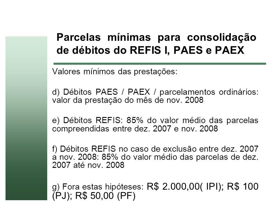 Parcelas mínimas para consolidação de débitos do REFIS I, PAES e PAEX