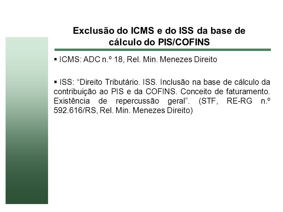 Exclusão do ICMS e do ISS da base de cálculo do PIS/COFINS