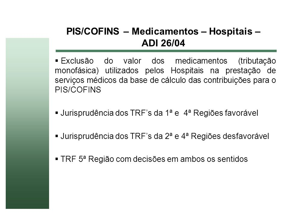 PIS/COFINS – Medicamentos – Hospitais – ADI 26/04