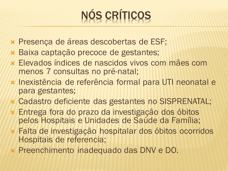 Nós críticos Presença de áreas descobertas de ESF;