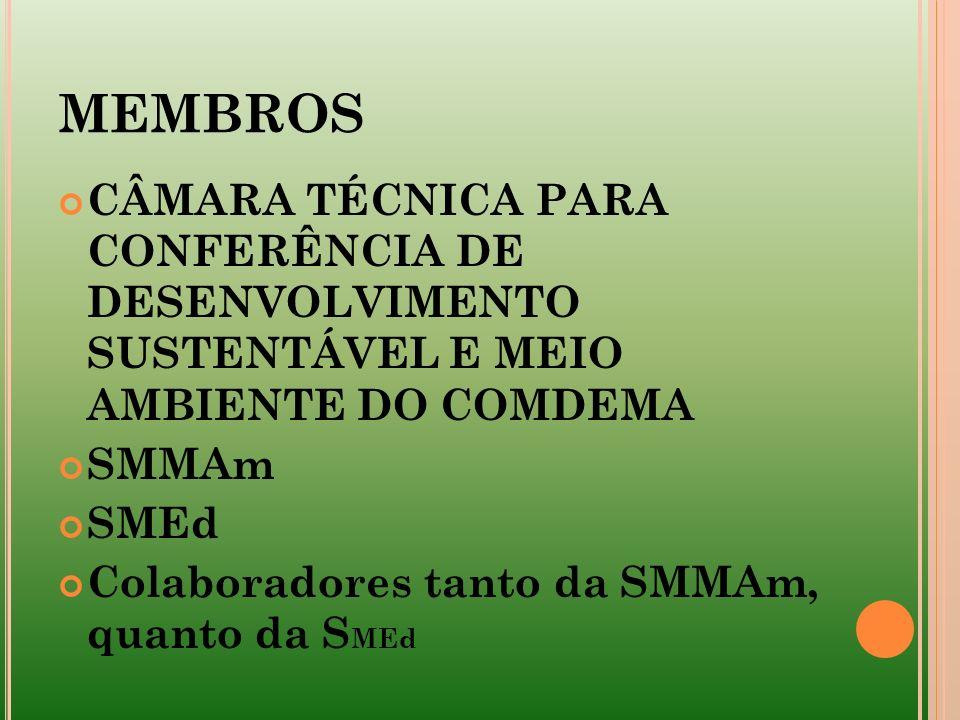 MEMBROS CÂMARA TÉCNICA PARA CONFERÊNCIA DE DESENVOLVIMENTO SUSTENTÁVEL E MEIO AMBIENTE DO COMDEMA.