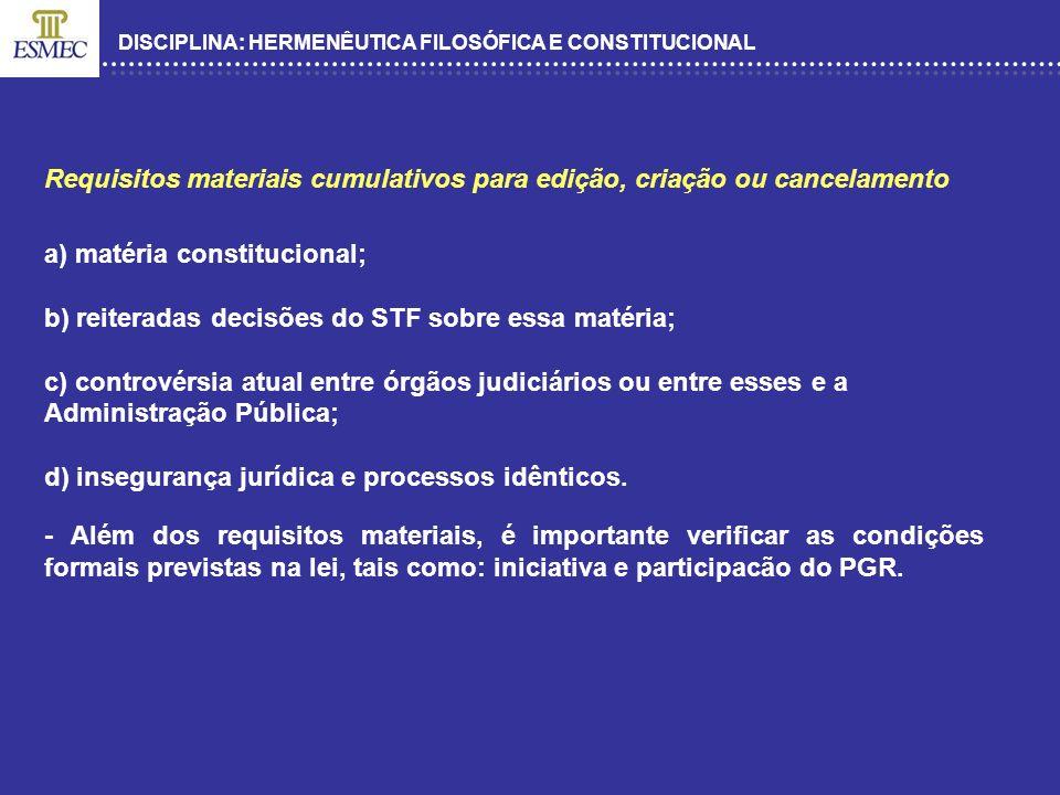 Requisitos materiais cumulativos para edição, criação ou cancelamento