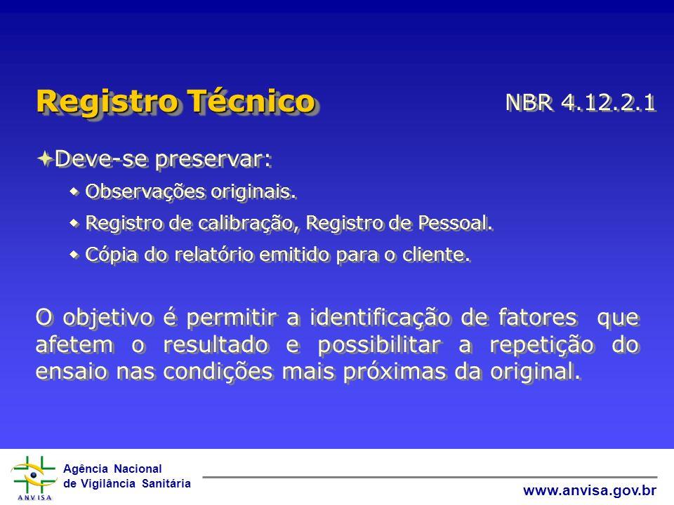 Registro Técnico NBR 4.12.2.1 Deve-se preservar: