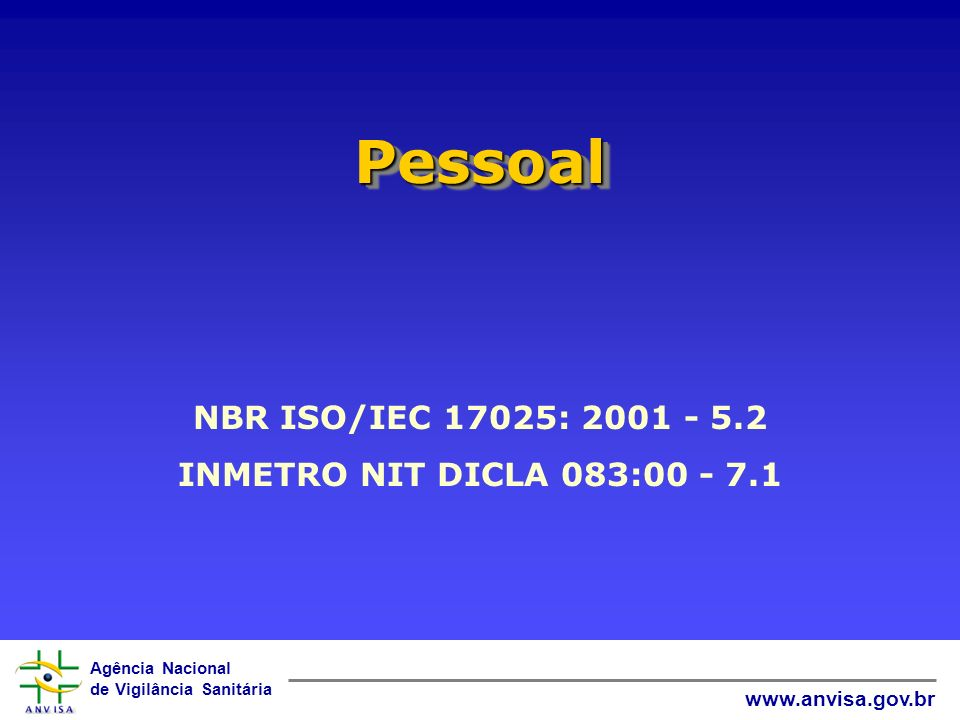 Pessoal NBR ISO/IEC 17025: 2001 - 5.2 INMETRO NIT DICLA 083:00 - 7.1