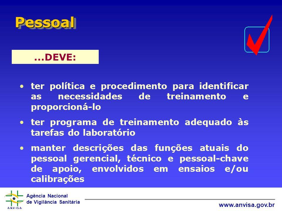 Pessoal ...DEVE: ter política e procedimento para identificar as necessidades de treinamento e proporcioná-lo.