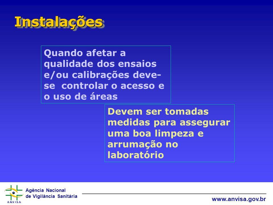 Instalações Quando afetar a qualidade dos ensaios e/ou calibrações deve-se controlar o acesso e o uso de áreas.