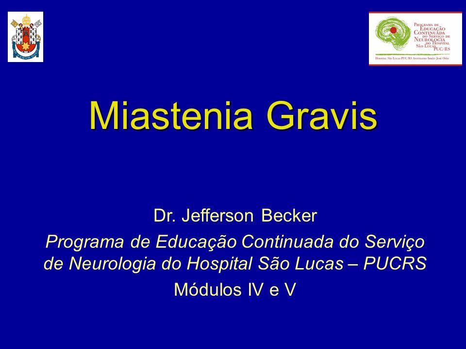 Miastenia Gravis Dr. Jefferson Becker