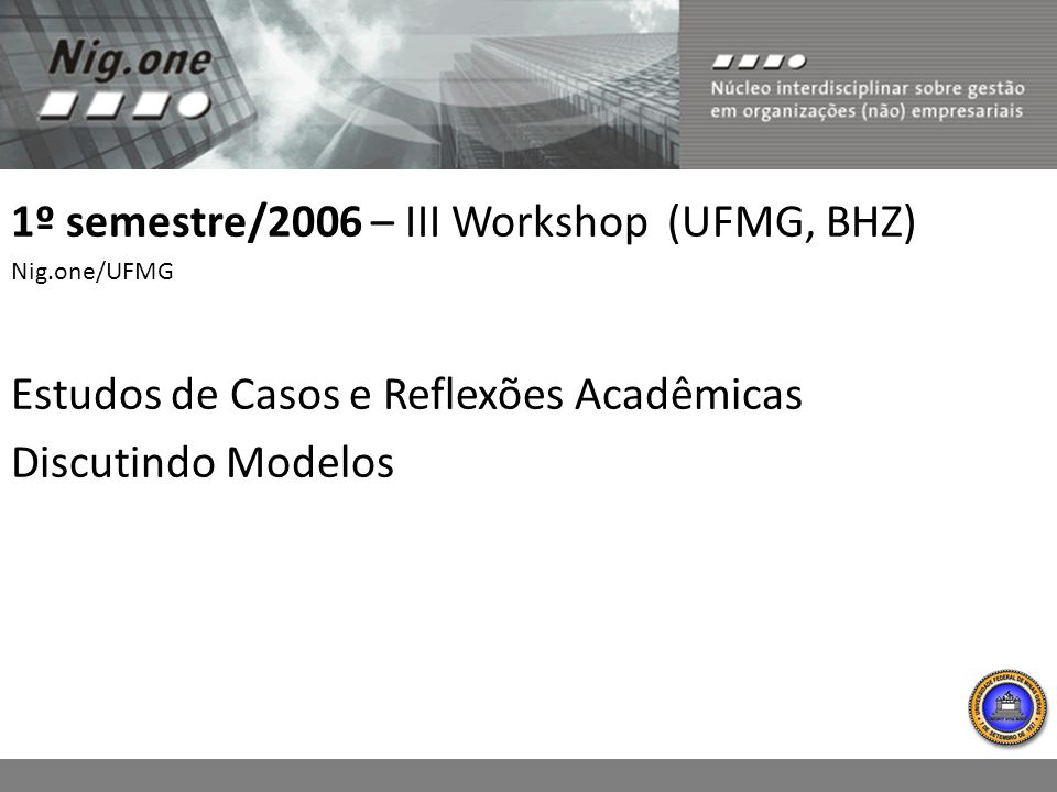 1º semestre/2006 – III Workshop (UFMG, BHZ)