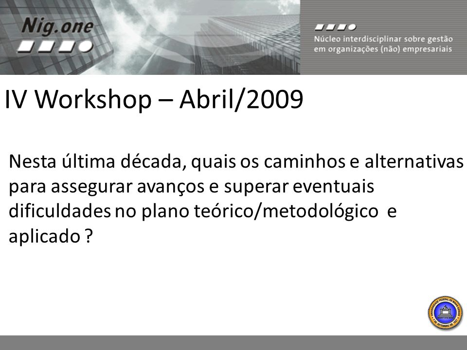 IV Workshop – Abril/2009