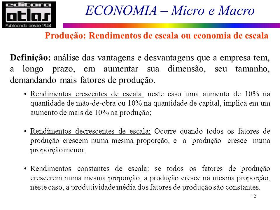 Produção: Rendimentos de escala ou economia de escala